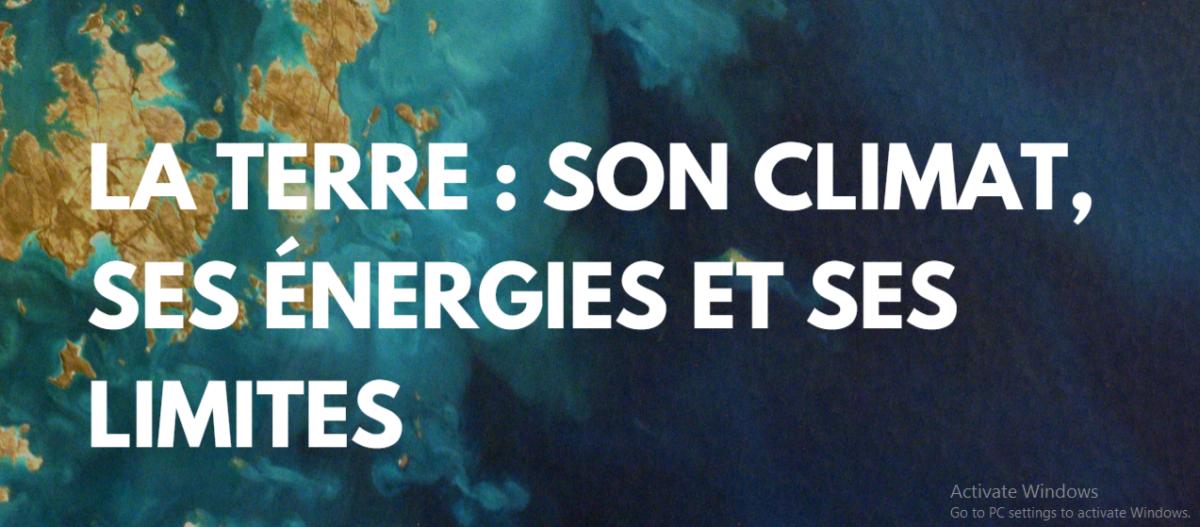 Stage lycéen.ne.s «La Terre : son climat, ses énergies et ses limites»